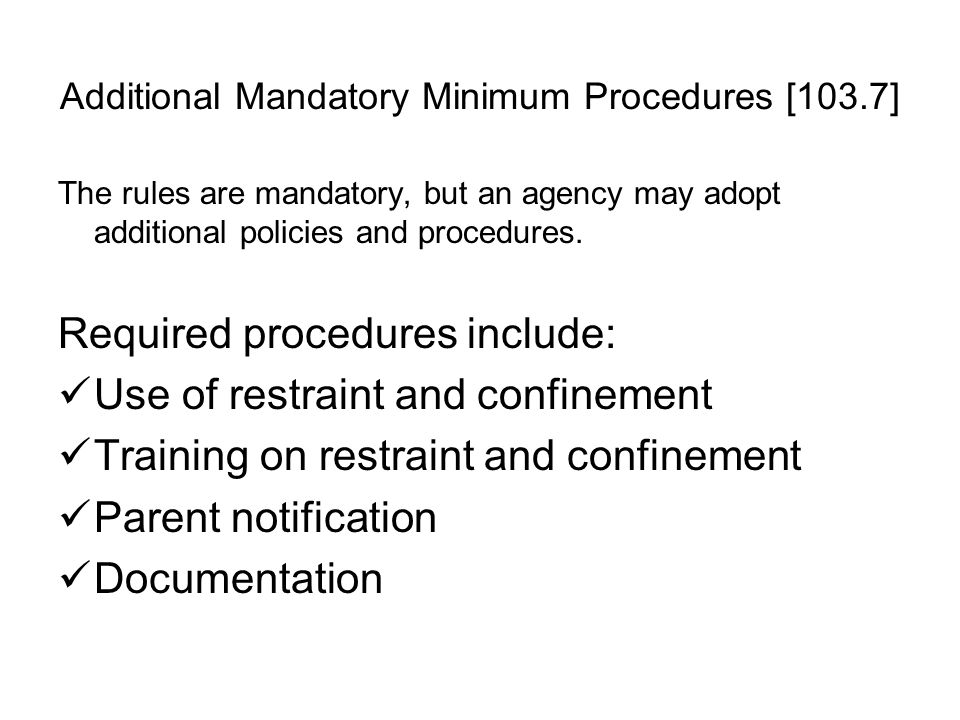 Additional Mandatory Minimum Procedures [103.7]